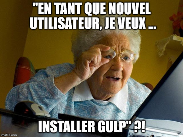 Grandma doesn't understand the backlog!